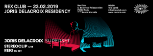 20190223_rex_club_joris_delacroix_superset_residency_fb_profil_flyer_event_851x315_promoteurs